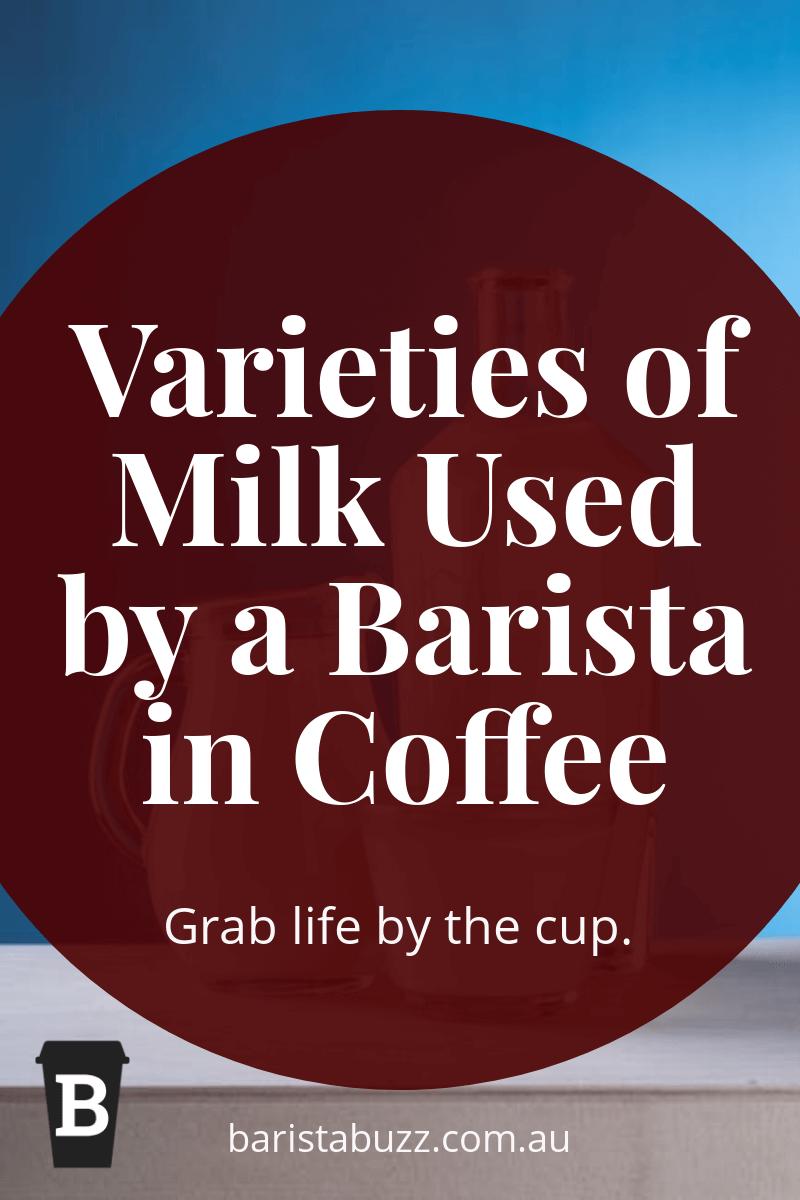 Varieties of Milk Used by a Barista in Coffee